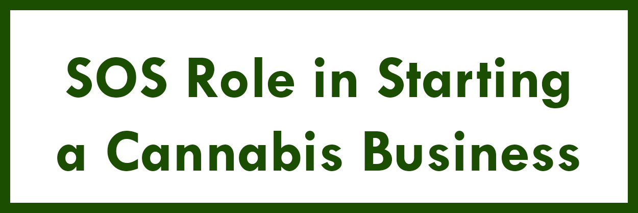 SOS Role in Starting a Cannabis Business